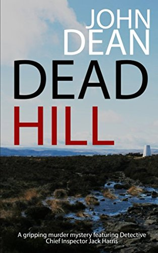 DEAD HILL: a gripping murder mystery featuring Detective Chief Inspector Jack Harris