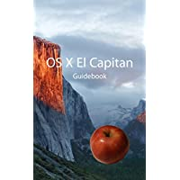 OS X El Capitan Guidebook: Master your rock-solid Mac system (English Edition)