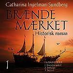 Braendemaerket (Braendemaerket-trilogien 1) | Catharina Ingelman Sundberg