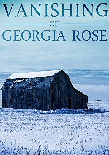 The Vanishing of The Georgia Rose: Book 1