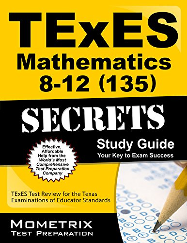 TExES Mathematics 8-12 (135) Secrets Study Guide: TExES Test Review for the Texas Examinations of Educator Standards