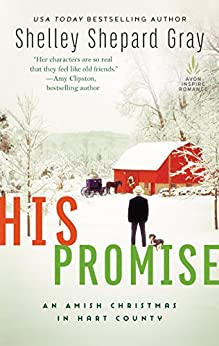 His Promise: An Amish Christmas in Hart County (Amish of Hart County) by [Gray, Shelley Shepard]