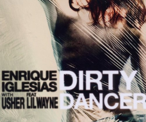 Enrique Iglesias - Dirty Dancer (with Usher) [feat. Lil Wayne] - Single - Zortam Music