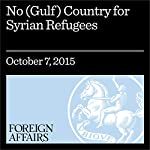 No (Gulf) Country for Syrian Refugees | Michael Ewers,Justin Gengler