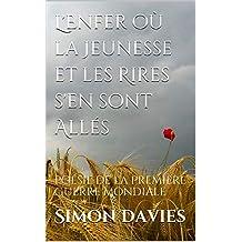 L'Enfer où la Jeunesse et les Rires s'en sont Allés: Poésie de la Première Guerre Mondiale (French Edition)