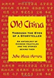 img - for Old China Through the Eyes of a Storyteller by Julie Moss Herrera (2012-08-01) book / textbook / text book