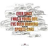 Ever since I was a young boy I've been drawing Sports Cars: Die aktuellsten Sportwagen der Welt und wie sie wurden, wie sie sind