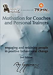 Motivation for Coaches and Personal Trainers: Engaging and Retaining People in Positive Behavioral Change