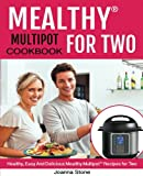 Kyпить Mealthy Multipot™ for two Cookbook: Healthy, Easy, And Delicious Mealthy  Multipot™ Recipes for Two! на Amazon.com