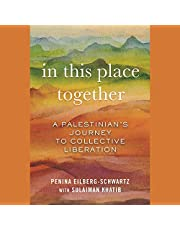 In This Place Together: A Palestinian's Journey to Collective Liberation