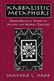 Kabbalistic Metaphors, Sanford L. Drob, 0765761254