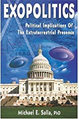 Exopolitics: Political Implications of Extraterrestrial Presence Paperback