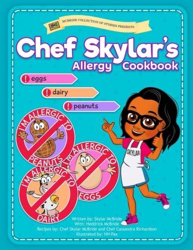 Chef Skylar's Allergy Cookbook by Skylar McBride