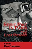 Eddie Pike in Paris or the Lost Picasso, Ken Cameron, 142690651X