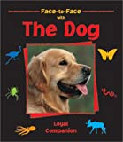 img - for The Dog (Face-To-Face (Charlesbridge)) book / textbook / text book