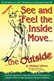 See and Feel the Inside Move... the Outside