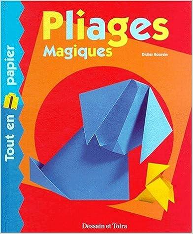 Pliages magiques. Tout en papier pdf