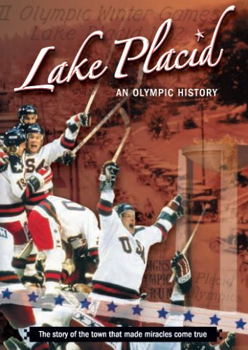 Lake Placid: An Olympic History (Lake Placid Winter Olympics)