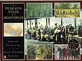 The Penguin Atlas of Diasporas