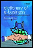 img - for Dictionary of E-Business: A Definitive Guide to Technology and Business Terms book / textbook / text book