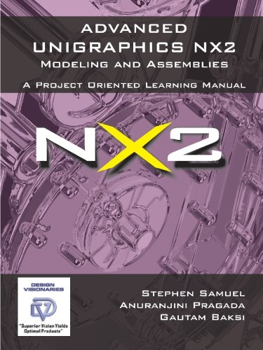 Advanced Unigraphics NX2 Modeling and Assemblies