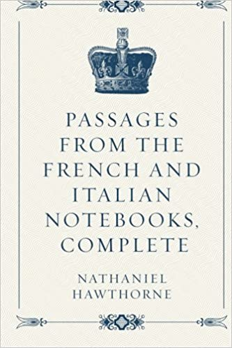 Passages From the French and Italian Notebooks (Complete)