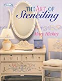 The Art of Stenciling, Mary Hickey, 1564773043