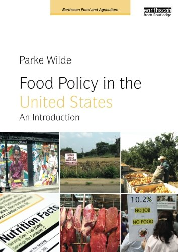 Food Policy in the United States: An Introduction (Earthscan Food and Agriculture)