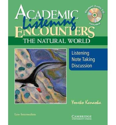 Download Academic Listening Encounters: The Natural World, Low Intermediate Student's Book with Audio CD: Listening, Note Taking, and Discussion (Academic Encounters) (Mixed media product) - Common PDF