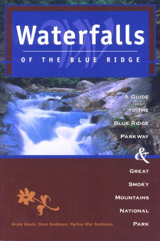 Waterfalls of the Blue Ridge, 2nd: A Guide to the Blue Ridge Parkway and Great Smoky Mountains National Park