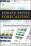 Demand-Driven Forecasting, Charles W. Chase, 0470415029