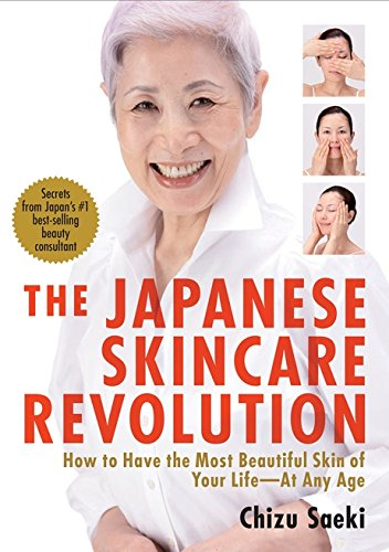 The Japanese Skincare Revolution: How to Have the Most Beautiful Skin of Your Life#At Any - Big Have Face To How A