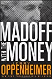 Madoff with the Money, Jerry Oppenheimer, 0470504986
