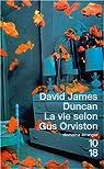 La vie selon Gus Orviston par Duncan