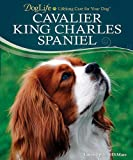 img - for Cavalier King Charles Spaniel (DogLife: Lifelong Care for Your Dog ) book / textbook / text book