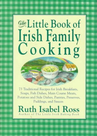 The Little Book of Irish Family Cooking by Ruth Isabel Ross