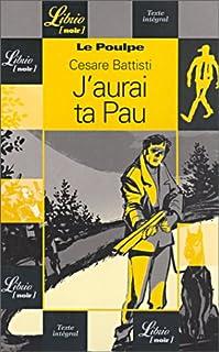 Le Poulpe : J'aurai ta Pau, Battisti, Cesare