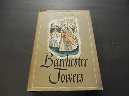Barchester Towers by Anthony Trollope Illust McKay Phrasing 1945 BCE HC
