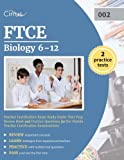 FTCE Biology 6-12 Teacher Certification Exam Study Guide: Test Prep Review Book and Practice Questions for the Florida Teacher Certification Examinations
