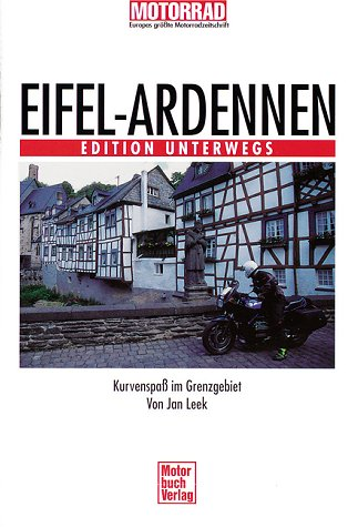 Eifel - Ardennen: Kurvenspaß im Grenzgebiet (Edition unterwegs)
