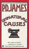 Unnatural Causes, P. D. James, 0446312193