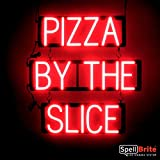 SpellBrite Ultra-Bright PIZZA BY THE SLICE Sign Neon-LED Sign (Neon look, LED performance)