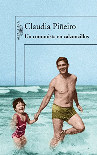 Un comunista en calzoncillos (Spanish Edition) by [Piñeiro, Claudia]