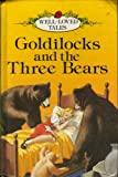 Goldilocks and the Three Bears (Well-loved Tales Series 606D # 21)