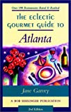 The Eclectic Gourmet Guide to Atlanta, Jane Garvey, 0897323696