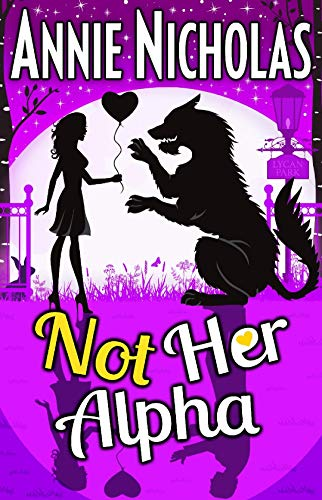 Not Her Alpha (Not This Series Book 5) by [Nicholas, Annie]