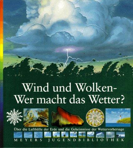 Wind und Wolken, Wer macht das Wetter?