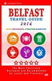 Belfast Travel Guide 2016: Shops, Restaurants, Attractions & Nightlife. Northern Ireland (Belfast City Travel Guide 2016)