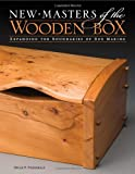 img - for New Masters of the Wooden Box: Expanding the Boundaries of Box Making (New Masters Series) book / textbook / text book