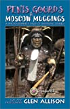 Penis Gourds and Moscow Muggings, Glen Allison, 0971964432